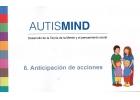 AutisMind 6 Anticipación de acciones. Desarrollo de la Teoría de la Mente y el pensamiento social.