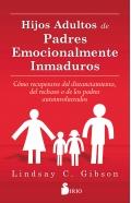 Hijos adultos de padres emocionalmente inmaduros.