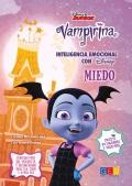 Vampirina. Inteligencia emocional con Disney. Miedo.