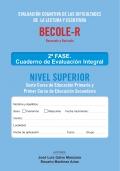 BECOLE-r. Evaluación Cognitiva de las Dificultades en Lectura y Escritura. Cuaderno de Evaluación Integral Superior