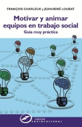 Motivar y animar equipos en trabajo social Guía muy práctica