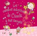 Los cuentos mágicos de Camila y sus amigas. Camila, el hada de los cupcakes.
