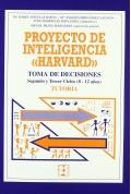 Proyecto de inteligencia Harvard. Toma de decisiones. Segundo y tercer ciclos ( 8 - 12 años ). Tutoría.