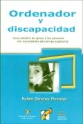 Ordenador y discapacidad. Guía práctica de apoyo a las personas con necesidades educativas especiales.