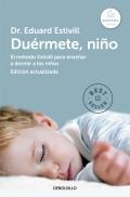 Duérmete, niño. Cómo solucionar el problema del insomnio infantil. (deBolsillo)