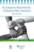 II Congreso nacional de violencia filio-parental. Libro de actas