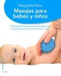 Masajes para bebés y niños. Técnicas de masaje suave para potenciar una profunda comunicación con tu hijo.