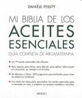 Mi biblia de los aceites esenciales. Guía completa de aromaterapia