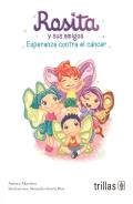 Rosita y sus amigos. Esperanza contra el cáncer