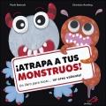 ¡Atrapa tus monstruos! Un libro para tocar...¡si eres valiente!