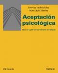 Aceptación psicológica Qué es y por qué se fomenta en terapia