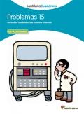 Problemas 15. Santillana Cuadernos. 6º Primaria