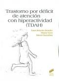Trastorno por déficit de atención con hiperactividad ( TDAH ).
