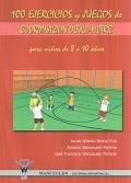 100 ejercicios y juegos de coordinación óculo-motriz para niños de 8 a 10 años.