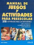 Manual de juegos y actividades para preescolar. 370 actividades para las educadoras.