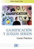 Gamificación y los Juegos Serios. Curso Práctico