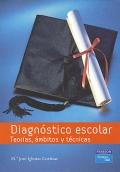 Diagnóstico escolar. Teorías, ámbitos y técnicas.