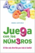 Juega con los números. ¡ El libro más divertido para toda la familia !.