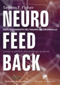 Neurofeedback en el tratamiento del trauma del desarrollo. calmar el cerebro impulsado por el miedo