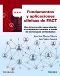Fundamentos y aplicaciones clínicas de fact Una intervención para abordar el sufrimiento humano a través de las terapias contextuales