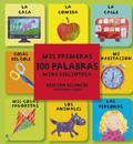 Mis primeras 100 palabras. Mini biblioteca. Edición bilingüe castellano-inglés