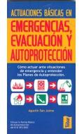 Actuaciones básicas en emergencias, evacuación y autoprotección. Cómo actuar ante situaciones de emergencia y entender los Planes de Autoprotección.