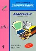 DEBECASA-3. Mediterráneo. Actividades de repaso, refuerzo y recuperación de matemáticas, lenguaje y conocimiento del medio.