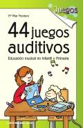 44 juegos auditivos. Educación musical en Infantil y Primaria.