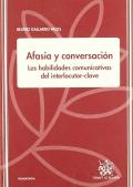 Afasia y conversación. Las habilidades comunicativas del interlocutor-clave
