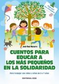Cuentos para educar a los más pequeños en la solidaridad. Para trabajar con niños y niñas de 3 a 7 años