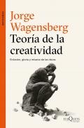 Teoría de la creatividad. Eclosión, gloria y miseria de las ideas