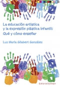 La educación artística y la expresión plástica infantil. Qué y cómo enseñar