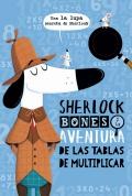 Sherlock Bones y la aventura de las tablas de multiplicar