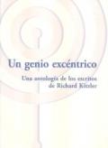 Un genio excéntrico. Una antología de los escritos de Richard Kitzler