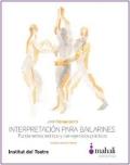 Interpretación para bailarines Fundamentos teóricos y cien ejercicios prácticos