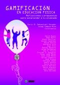 Gamificación en educación física. Reflexiones y propuestas que sorprenden a tu alumnado.