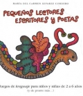 Pequeños lectores, escritores y poetas. Juegos de lenguaje para niños y niñas de 2 a 6 años (y de pronto más...)