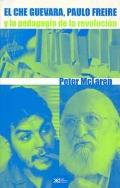 El Che Guevara, Paulo Freire y la pedagogía de la educación
