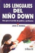 Los lenguajes del niño Down. Una guía al servicio de padres y profesores.