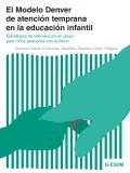 El Modelo Denver de atención temprana en la educación infantil. (G-ESDM) Estrategias de intervención en grupo para niños pequeños con autismo
