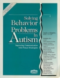 Solving behavior problems in autism. Improving communication with visual strategies.