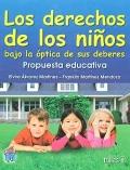 Los derechos de los niños bajo la óptica de sus deberes. Propuesta educativa.