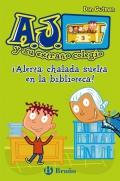 ¡Alerta: chalada suelta en la biblioteca!. A.J. y su extraño colegio.