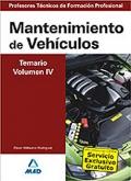 Mantenimiento de Vehículos. Temario. Volumen IV. Cuerpo de Profesores Técnicos de Formación Profesional.