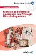 Atención de Enfermería a pacientes con patología Músculo-Esquelética.