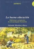 La buena educación. Reflexiones y propuestas de psicopedagogía humanista.