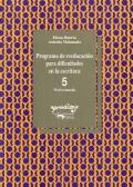 Programa de reeducación para dificultades en la escritura 5. Nivel avanzado.