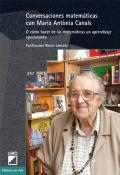 Conversaciones matemáticas con Maria Antònia Canals. O cómo hacer de las matemáticas un aprendizaje apasionante.