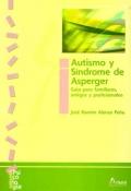 Autismo y Síndrome de Asperger. Guía para familiares, amigos y profesionales.