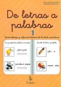 De letras a palabras 1. Aprendizaje y refuerzo básico de la lecto-escritura.